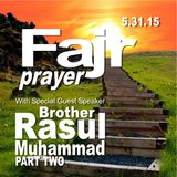 Fajr Prayer w/Brother Rasul Muhammad Part Two