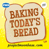 PMB111: Baking Today's Bread