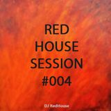 RedHouse Sessions #004
