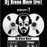 DJ Bruno More Live - PodCast 003