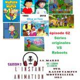 L'Instant Animation épisode 62 : Séries d'animation originales VS Reboots