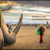 Afrikaburn 2014 - Loki's Ballzdeep Mix2 by Spearmint Reno
