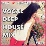 Vocal Deep House Mix 2015 by Mia Amare