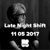 Late Night Shift 11 05 2017