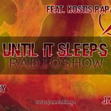 Until It Sleeps RadioShow Feat. Kostis Papadimitriou - Season Premiere