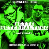 Fette Unterhaltung meet´s Friend´s Chapter Two - Patrick Börsch & Onkel B!