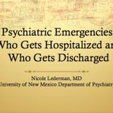 Psychiatric Emergencies: Who Gets Hospitalized and Who Gets Discharged