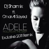 Adele - Rolling in The Deep (Dj Sharmix ft Omar Ali Sayed - 2011Remix)