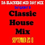 Da Slackers Mid Day Mix Classic House Music Mix September 2013