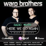 Warp Brothers - Here We Go Again Radio #055
