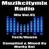 Marky Boi - Muzikcitymix Radio Mix Vol.45 (Tech/House)