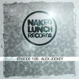 Naked Lunch PODCAST #106 - ALEX JOCKEY