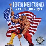Best Country Music for Your 4th of July BBQ - Country Music Takeover 67 - July 2018