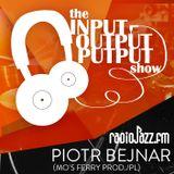 the Input Output Putput radio show: PIOTR BEJNAR (Mo's Ferry/PL)