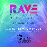 Rave Atlas Mix Series E030 S1 | Les Bakkhai