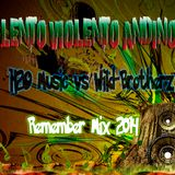 Lento Violento Andino - H2O Music vs Wild-Brotherz (Remember Mix 2014)