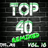 TOP 40 REMIXED VOL. 10