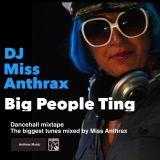 DJ Miss Anthrax - Big People Ting