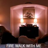 Fire Walk With Me  #1 by Cristina (26/11/2015)