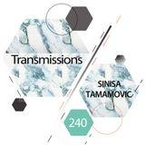Transmissions 240 with Sinisa Tamamovic
