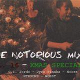 The Notorious Mix volume 16 (Mixed by Jyro Pinaka & NTRSDNS)(Part 3 - Electro)(XMAS SPECIAL)