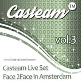 Casteam Live Set vol.3 Face  2Face in Amsterdam