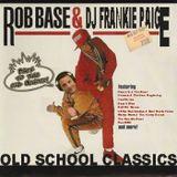 Old School Rap Classics - DJ Frankie Paige