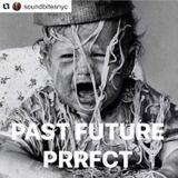 Past Future Perfect 04.15.17 w/ Bill Pearis littlewaterradio.com