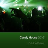 House Candy 2016 - mixed live by DJ Jon Bates