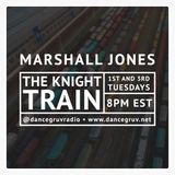 Marshall Jones - The Knight Train (2.6.18 / Live on www.dancegruv.net)