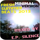 FRESH SUMMER BEATS 2012 - MiNiMaL VERSION - mixed by E.p. Silence