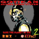 Gotikan -Save the World or Die V2 ( RMX by Ar-T-Fact )