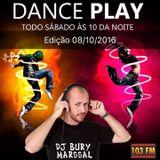DANCE PLAY DJ BURY MARSSAL 08-10-2016 - 103 FM ITAPERUNA RJ