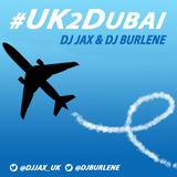 @DJJax_uk - #UK2DUBAI w/ DJ Burlene