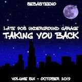 Taking You Back Volume SIX 6 - 90'S Underground Garage - October 2019