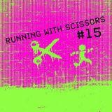 Running With Scissors #15