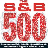 'The S&B 500' - Santiago & Bushido