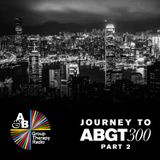 Group Therapy Journey To ABGT300 pt. 2 with Above & Beyond