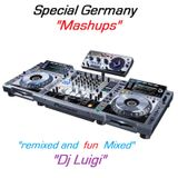 """MASHUP GERMANY ""2013  mixer and and Remixed by dj luigi"
