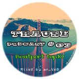 TRAUSE Podcast – Episode #03: Beatport Top10 (Mixed by Mr. Ve0) (07.02.2013)