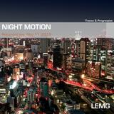LEMG - Night Motion [May 11 2012]