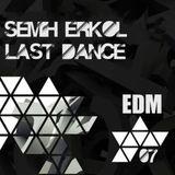 Semih Erkol - Last Dance 07