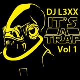 IT'S A TRAP Vol 01 - DJ L3xx