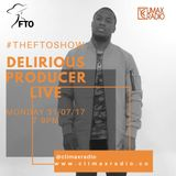 #THEFTOSHOW WITH DELIRIOUS THE BAD BOY PRODUCER @delirious_pro