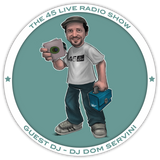 45 Live Radio Show pt. 52 with guest DJ DOM SERVINI