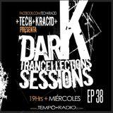 Tech Kracid Pres. Dark Trancellections Sessions Episodio 38