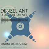 Denzel Ant - Shake The Silence #216