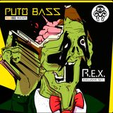 R.E.X. PUTO BASS // EXCLUSIVE SET // 09 //11//16