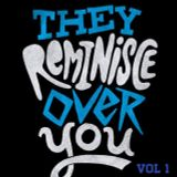 They Reminisce Over You: 90s R&B & Hip Hop Vol 1