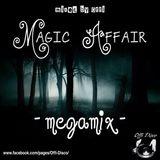 Magic Affair - Megamix ( mixed by Offi )